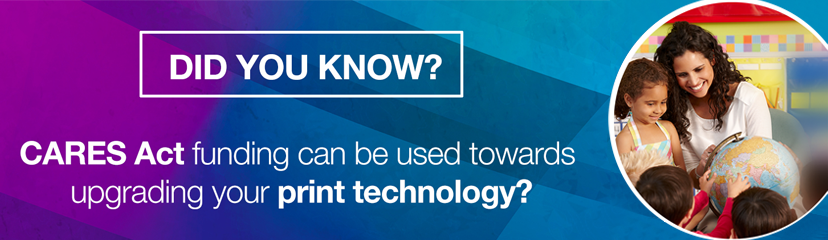 CARES Act funding can be used for upgrading your print technology